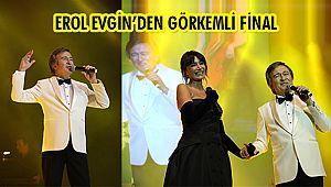 Erol Evgin'den Görkemli Final