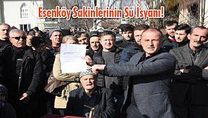 Esenköy Sakinlerinin Su İsyanı!