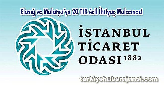 İTO, Elazığ ve Malatya'ya 20 TIR acil ihtiyaç malzemesi yola çıkarıyor