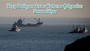 Kayıp Olan Balıkçının Arama Kurtarma Çalışmaları Devam Ediyor