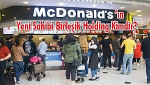 Mcdonalds'ın Yeni Sahibi Birleşik Holding Kimdir?