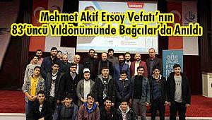 Mehmet Akif Ersoy Vefatı'nın 83'üncü Yıldönümünde Bağcılar'da Anıldı