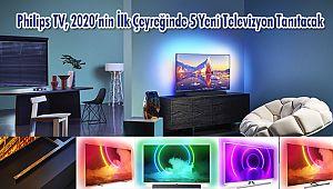 Philips TV, 2020'nin İlk Çeyreğinde 5 Yeni Televizyon Tanıtacak
