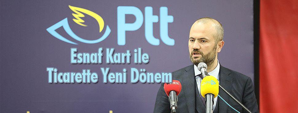 PTT Esnaf Kart İle Ticarette Yeni Dönem