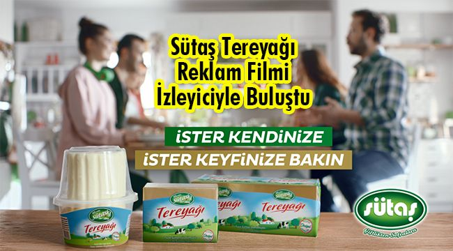 Sütaş Tereyağı Reklam Filmi İzleyiciyle Buluştu