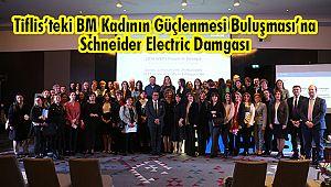 Tiflis'teki BM Kadının Güçlenmesi Buluşması'na Schneider Electric Damgası
