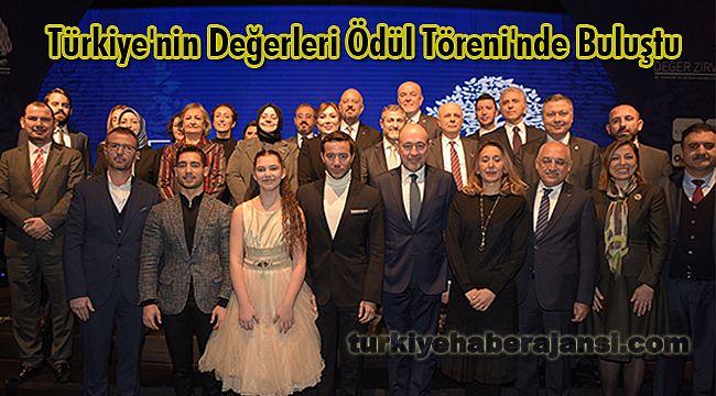Türkiye'nin Değerleri Ödül Töreni'nde Buluştu