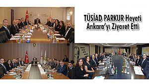 TÜSİAD PARKUR Heyeti Ankara'yı Ziyaret Etti