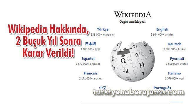 Wikipedia Hakkında, 2 Buçuk Yıl Sonra Karar Verildi!