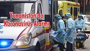 Yunanistan'da Koronavirüs Alarmı