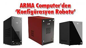 ARMA Computer'den 'Konfigürasyon Robotu'