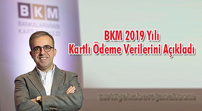 BKM 2019 Yılı Kartlı Ödeme Verilerini Açıkladı