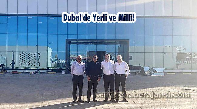 Dubai'de Yerli ve Milli!