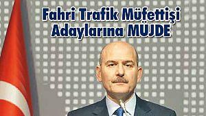 Fahri Trafik müfettişi adaylarına MÜJDE