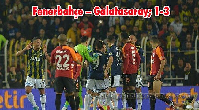 Fenerbahçe – Galatasaray; 1-3