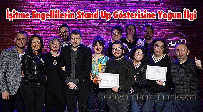 İşitme Engellilerin Stand Up Gösterisine Yoğun İlgi
