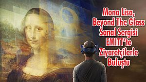 Mona Lisa, Beyond The Glass Sanal Sergisi EMITT'te Ziyaretçilerle Buluştu