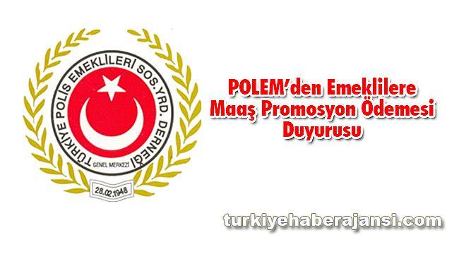 POLEM'den Emeklilere Maaş Promosyon Ödemesi Duyurusu