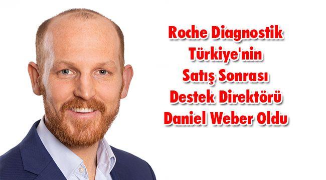 Roche Diagnostik Türkiye'nin Satış Sonrası Destek Direktörü Daniel Weber Oldu