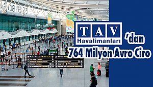 TAV'dan 764 Milyon Avro Ciro