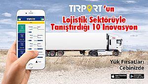 TIRPORT'un Lojistik Sektörüyle Tanıştırdığı 10 İnovasyon