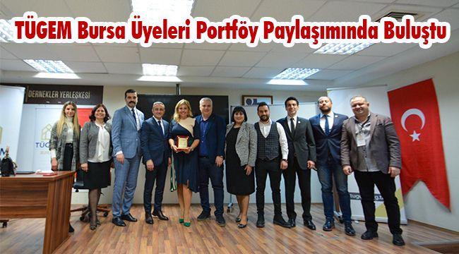 TÜGEM Bursa Üyeleri Portföy Paylaşımında Buluştu
