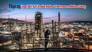 Tüpraş'tan 2019 Yılında Rekor Yatırım ve Rekor Satış