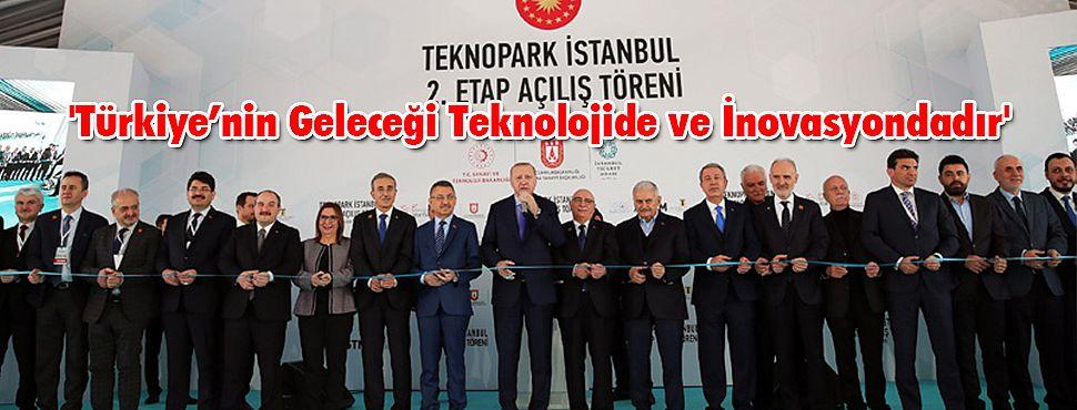 'Türkiye'nin Geleceği Teknolojide ve İnovasyondadır'
