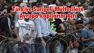 Türkiye Suriyeli Mültecilere Avrupa kapılarını Açtı