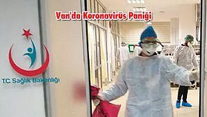 Van'da 5 Kişi Koronavirüs Şüphesi ile Tedavi Altına Alındı
