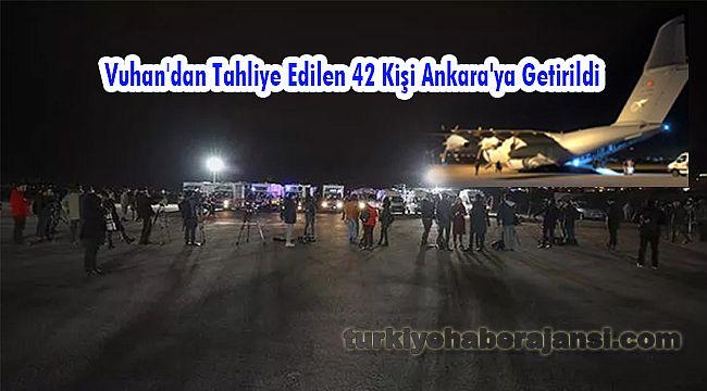 Vuhan'dan Tahliye Edilen 42 Kişi Ankara'ya Getirildi