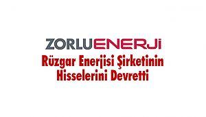Zorlu Enerji, Rüzgar Enerjisi Şirketinin Hisselerini Devretti