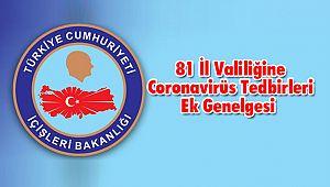 81 İl Valiliğine Coronavirüs Tedbirleri Ek Genelgesi