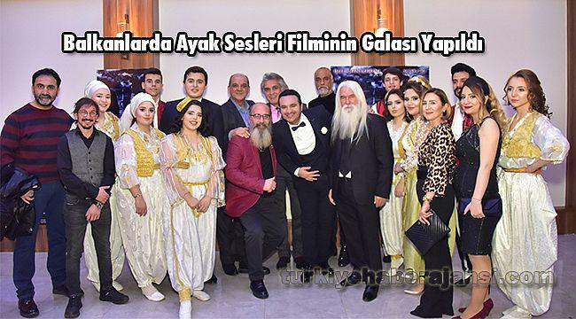Balkanlarda Ayak Sesleri Filminin Galası Yapıldı