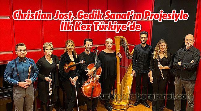 Christian Jost, Gedik Sanat'ın Projesiyle İlk Kez Türkiye'de