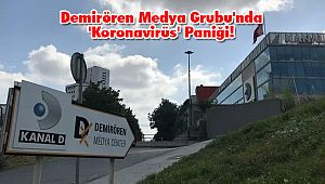 Demirören Medya Grubu'nda 'Koronavirüs' Paniği!