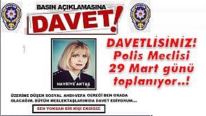 DAVETLİSİNİZ! Polis Meclisi 29 Mart Günü Toplanıyor..!