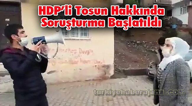 HDP'li Tosun Hakkında Soruşturma Başlatıldı