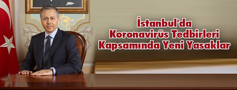 İstanbul'da Koronavirüs Tedbirleri Kapsamında Yeni Yasaklar