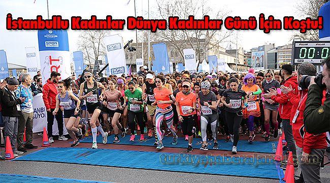 İstanbullu Kadınlar Dünya Kadınlar Günü İçin Koştu!