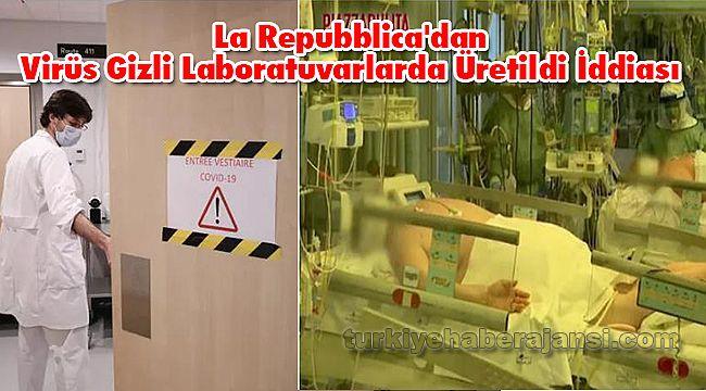 La Repubblica'dan Virüs Gizli Laboratuvarlarda Üretildi İddiası