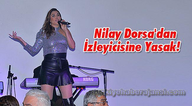 Nilay Dorsa'dan İzleyiciye Yasak