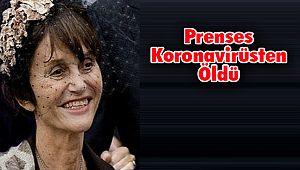 Prenses Koronavirüsten Öldü