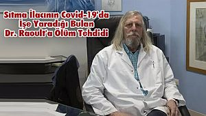Sıtma İlacının Covid-19'da İşe Yaradığı Bulan Dr. Raoult'a Ölüm Tehdidi