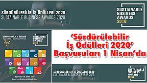 'Sürdürülebilir İş Ödülleri 2020' Başvuruları 1 Nisan'da