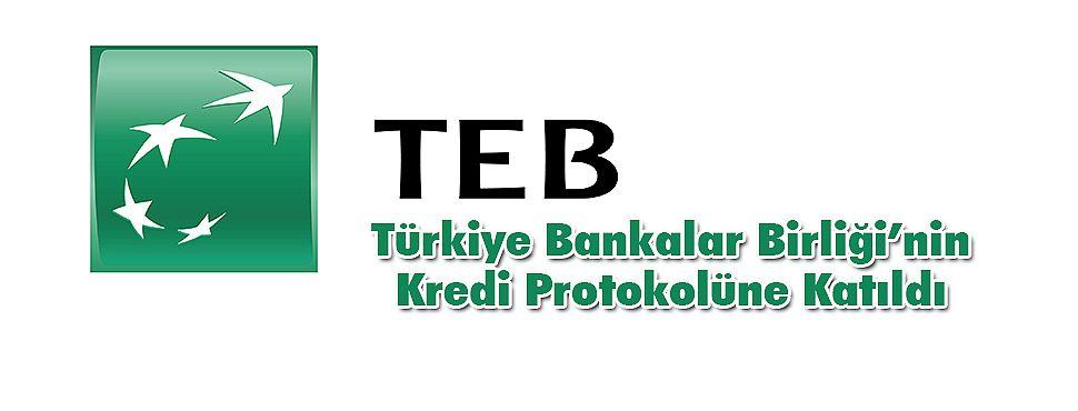 TEB, Türkiye Bankalar Birliği'nin Kredi Protokolüne Katıldı