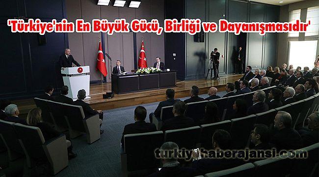 'Türkiye'nin En Büyük Gücü, Birliği ve Dayanışmasıdır'