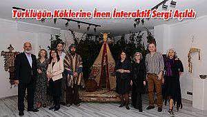 Türklüğün Köklerine İnen İnteraktif Sergi Açıldı