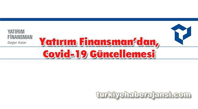 Yatırım Finansman'dan, Covid-19 Güncellemesi
