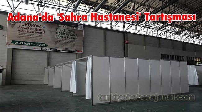 Adana'da 'Sahra Hastanesi' Tartışması